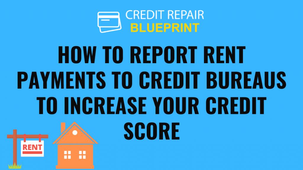 Report rent payments to credit bureau