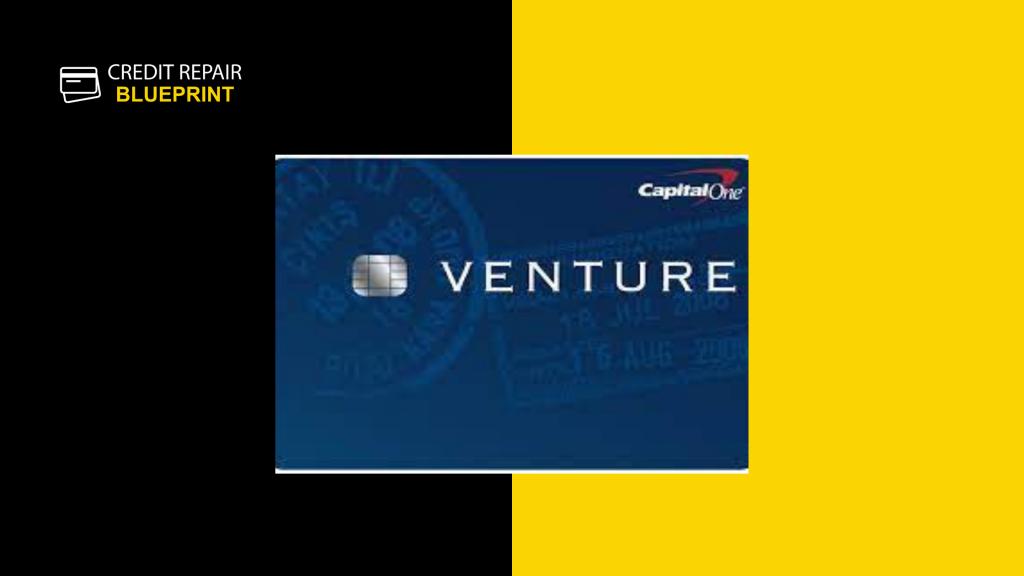 The Credit Repair Blueprint - Capital One Venture Credit Card