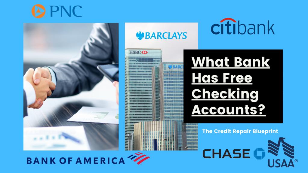 What Bank Has Free Checking Accounts - The Credit Repair Blueprint