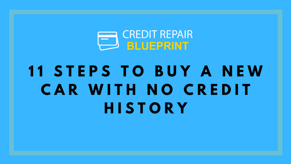 11 Steps To Buy A New Car With No Credit History