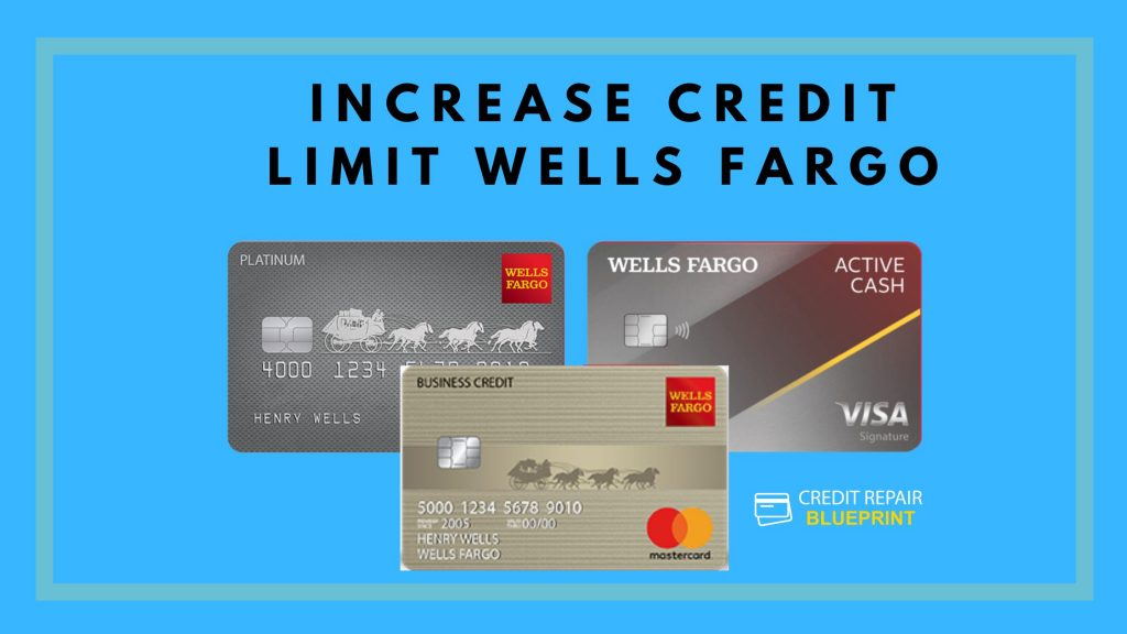 Increase Credit Card Limit with Wells Fargo